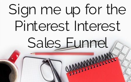 sign me up for the pinterest interest sales funnel