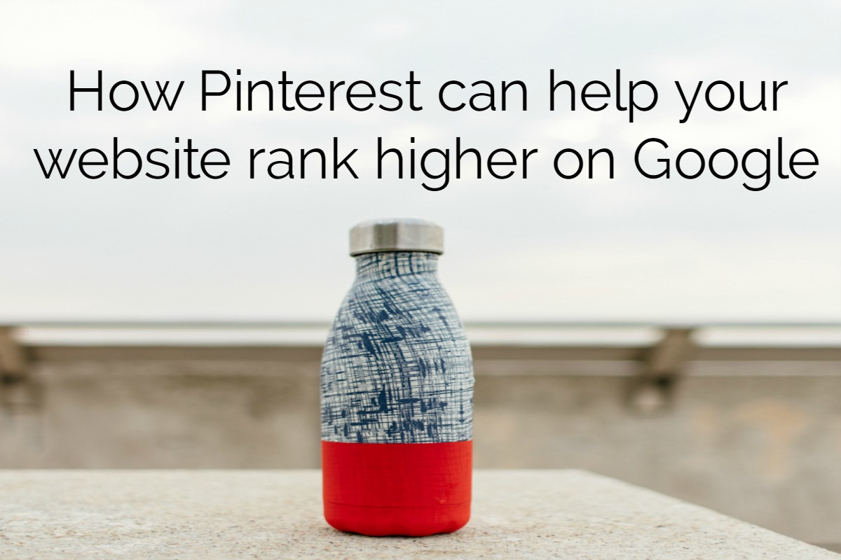 How Pinterest can help your website rank higher on Google