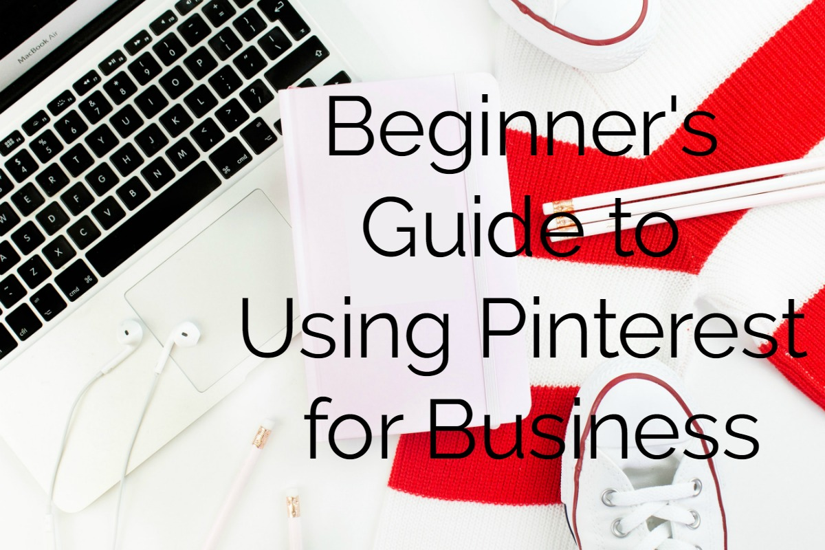 Guide to Using Pinterest for Business