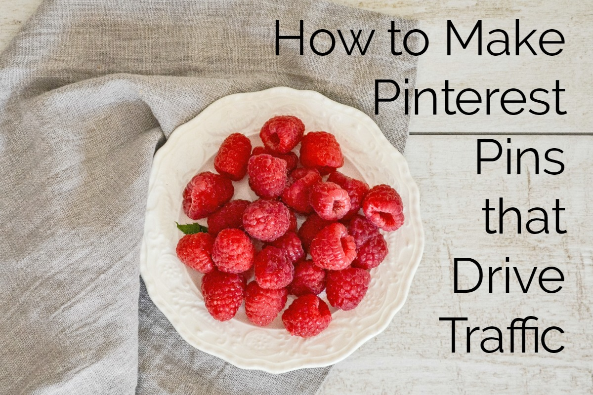 How to Make Pinterest Pins that Drive Traffic